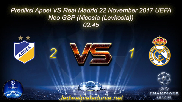Prediksi Apoel VS Real Madrid 22 November 2017 UEFA